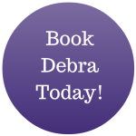 Book Debra Today!