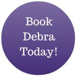Book Debra Today!